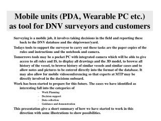 Mobile units PDA, Wearable PC etc. as tool for DNV surveyors and customers
