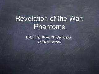 Revelation of the War: Phantoms