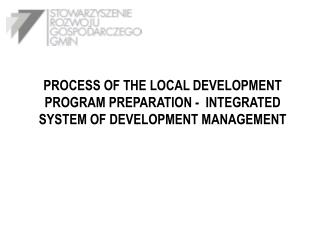 BASIS OF THE INTEGRATED SYSTEM OF DEVELOPMENT MANAGEMENT Visions and aims of the local community