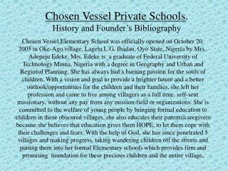 Chosen Vessel Private Schools . History and Founder's Bibliography