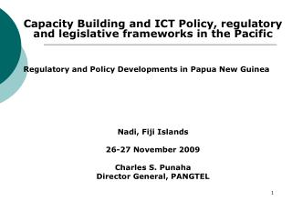 Capacity Building and ICT Policy, regulatory and legislative frameworks in the Pacific