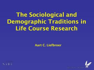 The Sociological and Demographic Traditions in Life Course Research
