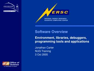 Software Overview Environment, libraries, debuggers, programming tools and applications