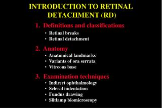 INTRODUCTION TO RETINAL  DETACHMENT (RD)