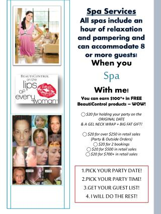 When  you  Spa  With me! You can earn  $100*+  in FREE BeautiControl  products � WOW!