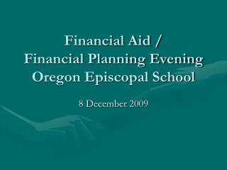 Financial Aid /  Financial Planning Evening Oregon Episcopal School