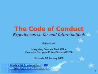 The Code of Conduct Experiences so far and future outlook