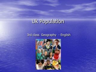 Uk Population 3rd class Geography  - English