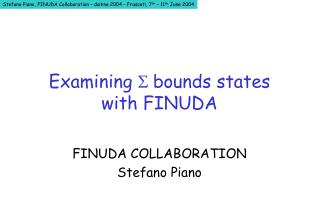 Examining  S  bounds states with FINUDA