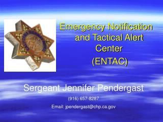 Emergency Notification and Tactical Alert Center    (ENTAC)