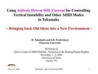 H. Takahashi and E.D. Fredrickson Princeton University