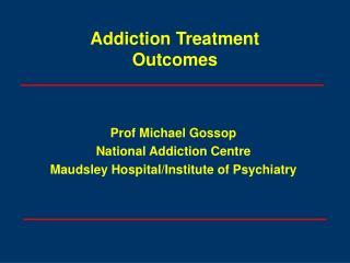 Addiction Treatment  Outcomes