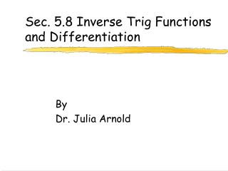 Sec. 5.8 Inverse Trig Functions and Differentiation
