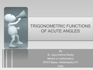 TRIGONOMETRIC FUNCTIONS OF ACUTE ANGLES