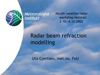 Radar beam refraction modelling