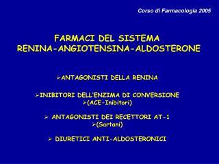 FARMACI DEL SISTEMA  RENINA-ANGIOTENSINA-ALDOSTERONE ANTAGONISTI DELLA RENINA