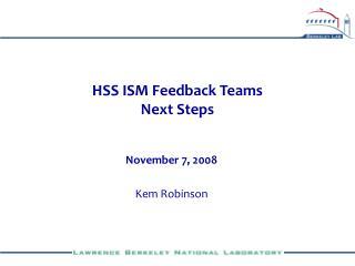 HSS ISM Feedback Teams  Next Steps