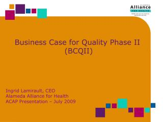 Business Case for Quality Phase II      (BCQII)