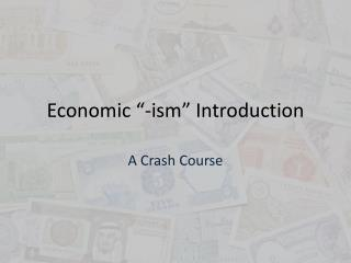 "Economic ""-ism"" Introduction"