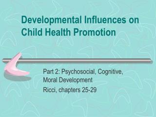 Developmental Influences on Child Health Promotion