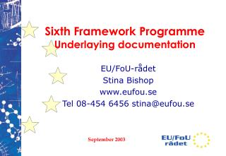 Sixth Framework Programme  Underlaying documentation