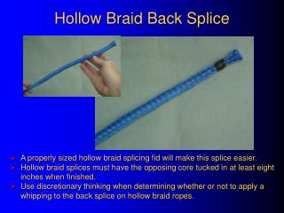 Hollow Braid Back Splice