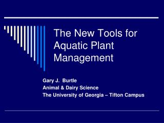The New Tools for Aquatic Plant Management