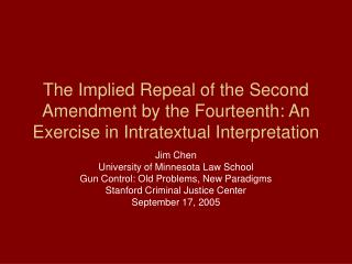 The Implied Repeal of the Second Amendment by the Fourteenth: An Exercise in Intratextual Interpretation