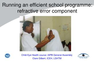 Running an efficient school programme: refractive error component
