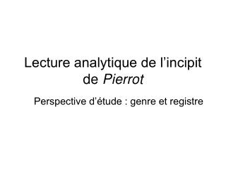 Lecture analytique de l�incipit  de  Pierrot