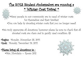 The SUES Student Ambassadors are running a  * Winter Coat Drive! *