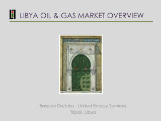 LIBYA OIL & GAS MARKET OVERVIEW
