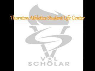 Thornton Athletics Student Life Center