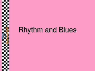 Rhythm and Blues