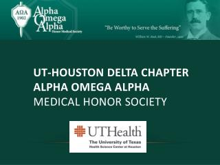 UT-HOUSTON DELTA CHAPTER Alpha  Omega Alpha Medical Honor Society