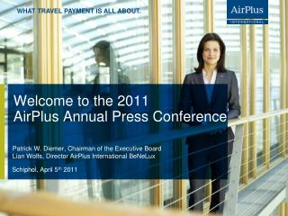 Welcome to the 2011  AirPlus Annual Press Conference