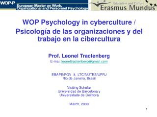 WOP Psychology in cyberculture / Psicología de las organizaciones y del trabajo en la cibercultura