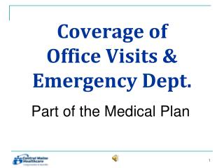 Coverage of  Office Visits & Emergency Dept.