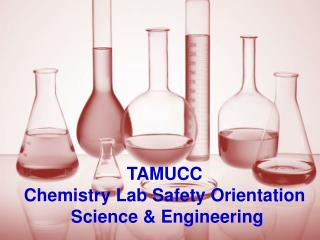 TAMUCC  Chemistry Lab Safety Orientation   Science & Engineering
