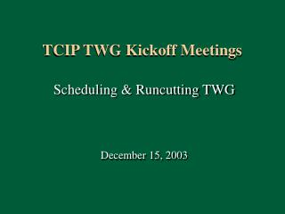 TCIP TWG Kickoff Meetings