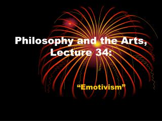 Philosophy and the Arts, Lecture 34: