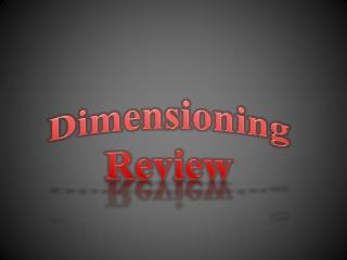 Dimensioning  Review