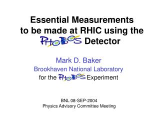 Essential Measurements  to be made at RHIC using the PHOBOS Detector