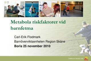 Metabola riskfaktorer vid barnfetma