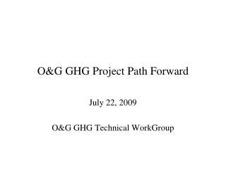 O&G GHG Project Path Forward