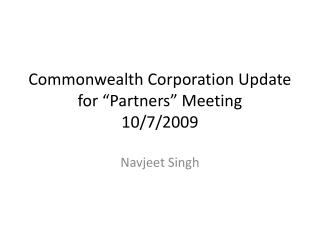 "Commonwealth Corporation Update for ""Partners"" Meeting 10/7/2009"