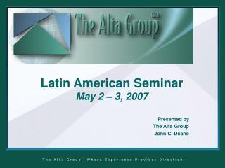 Latin American Seminar May 2 – 3, 2007