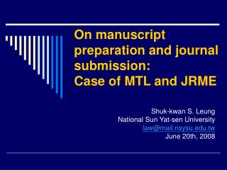 On manuscript preparation and journal submission:   Case of MTL and JRME