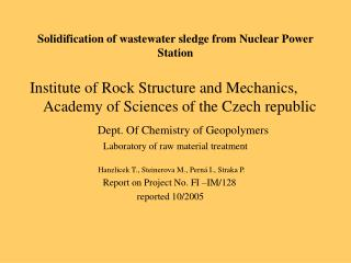 Solidification of wastewater sledge from Nuclear Power Station