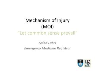 "Mechanism of Injury  (MOI)  ""Let common sense prevail"""